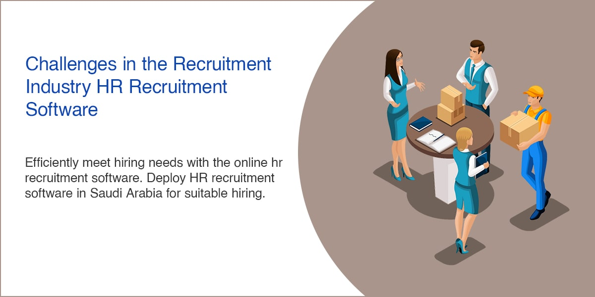 Challenges in the Recruitment Industry HR Recruitment Software