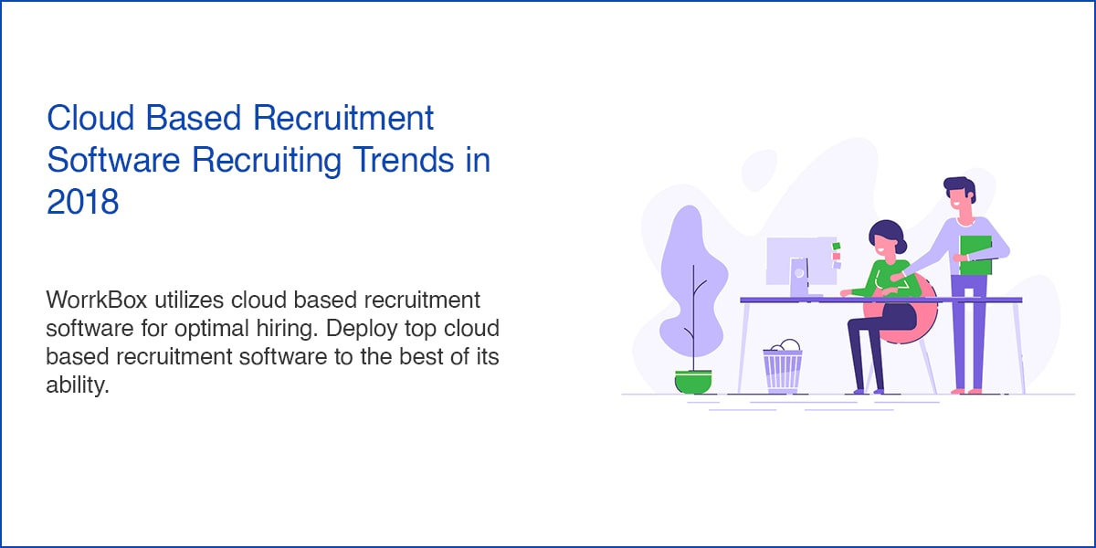 Cloud Based Recruitment Software - Recruiting Trends in 2018
