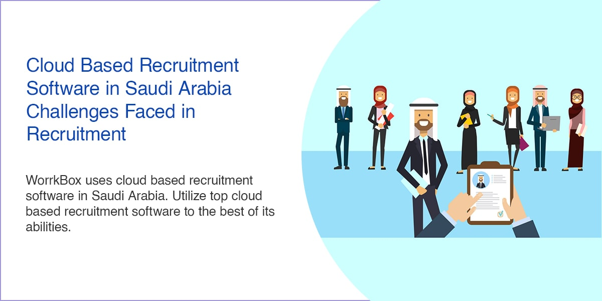 Cloud Based Recruitment Software in Saudi Arabia – Challenges Faced in Recruitment