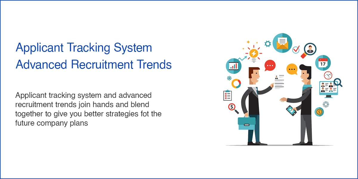 Applicant Tracking System – Advanced Recruitment Trends