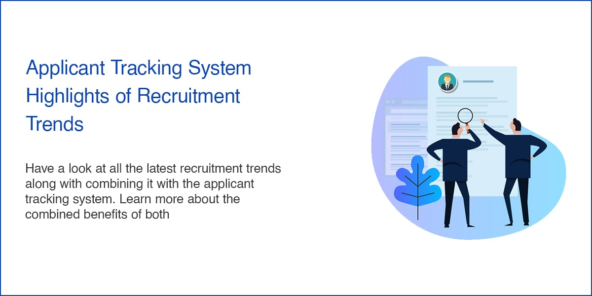 Applicant Tracking System – Highlights of Recruitment Trends